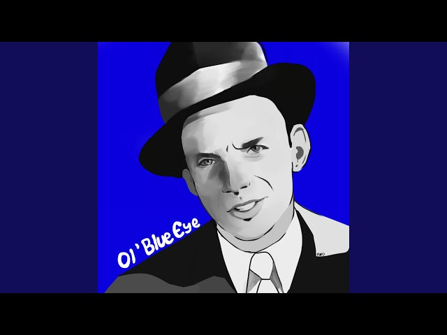 Ol' Blue Eye (feat. Sinatra & Harriet Nauer)