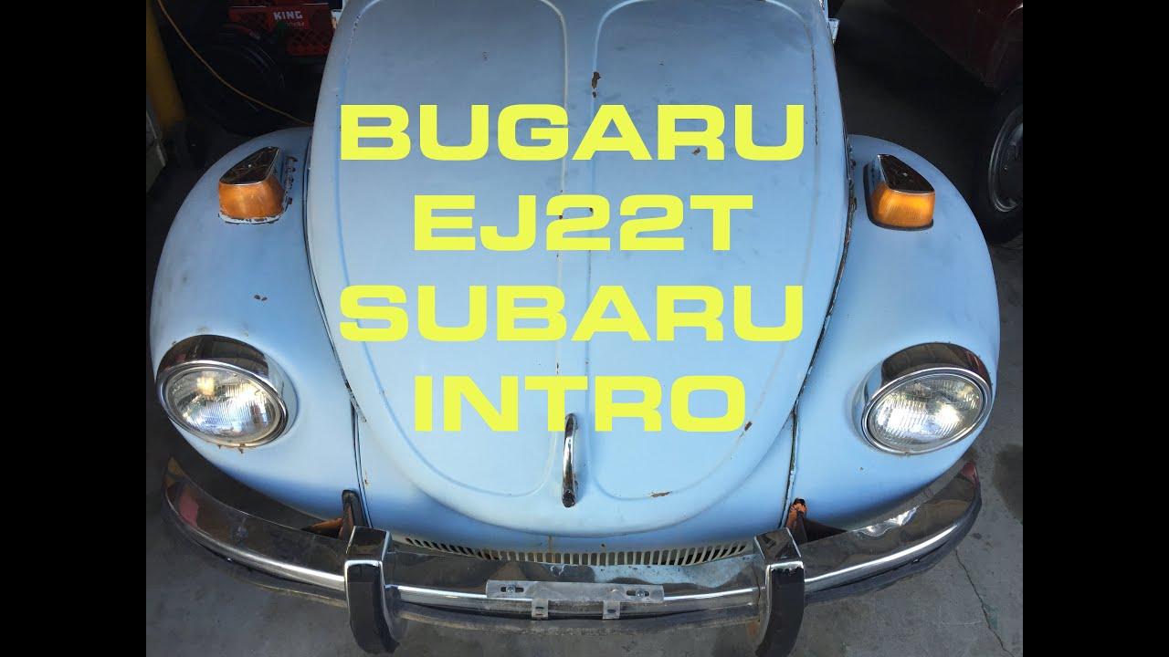 BUGaru Part 1 - VW Beetle Subaru Swap EJ22 Turbo Intro
