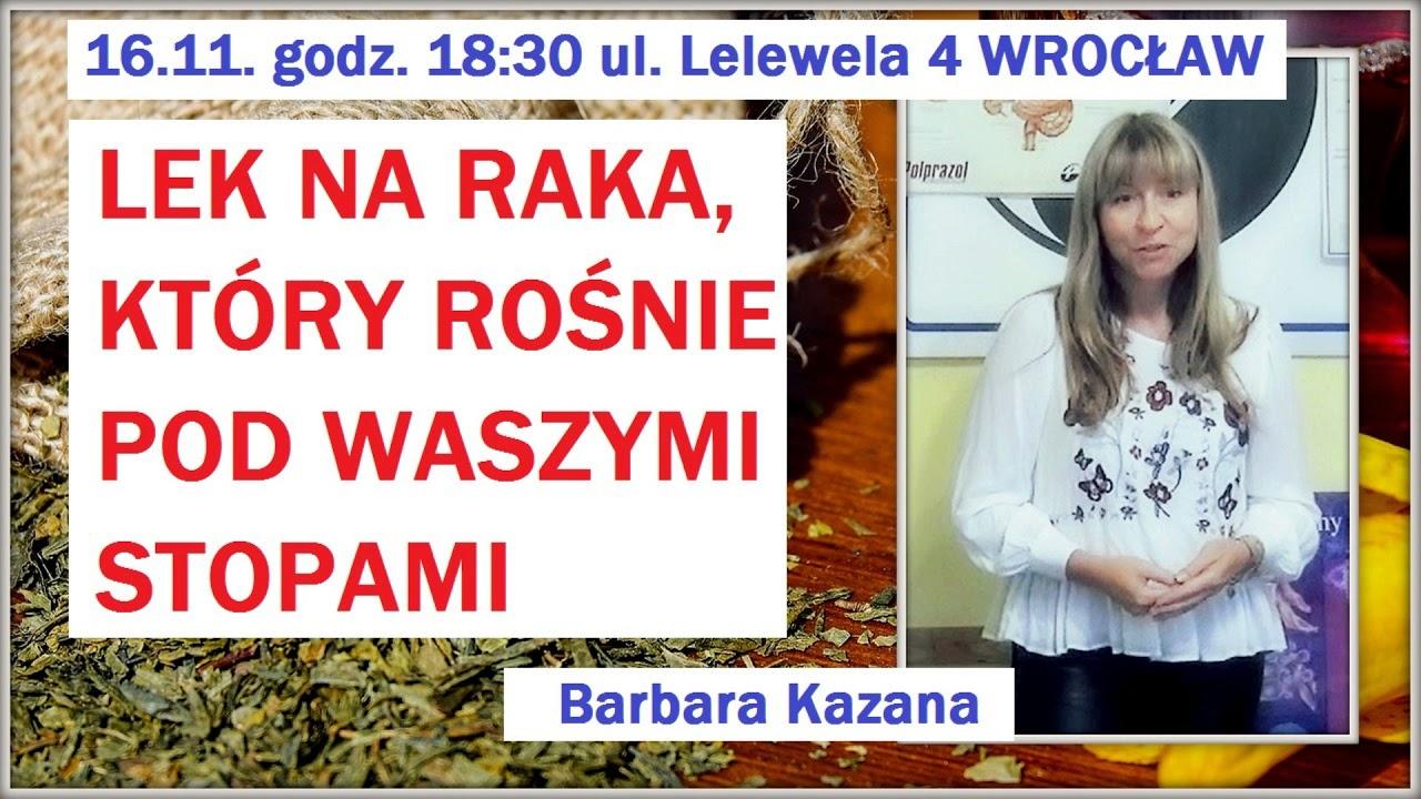 Quot ZioŁa Kt 211 Rych Nie Znacie Quot Barbara Kazana 14 11 2017