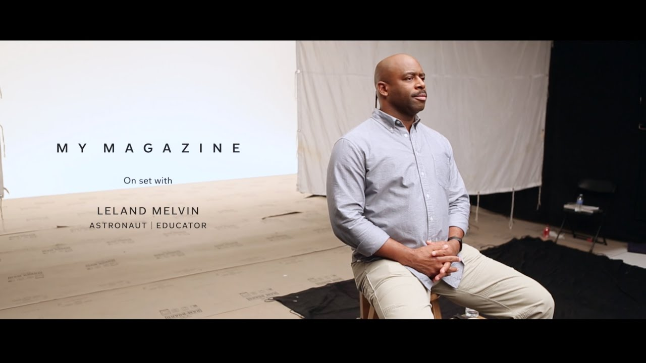 My Magazine: Behind the Scenes with Leland Melvin