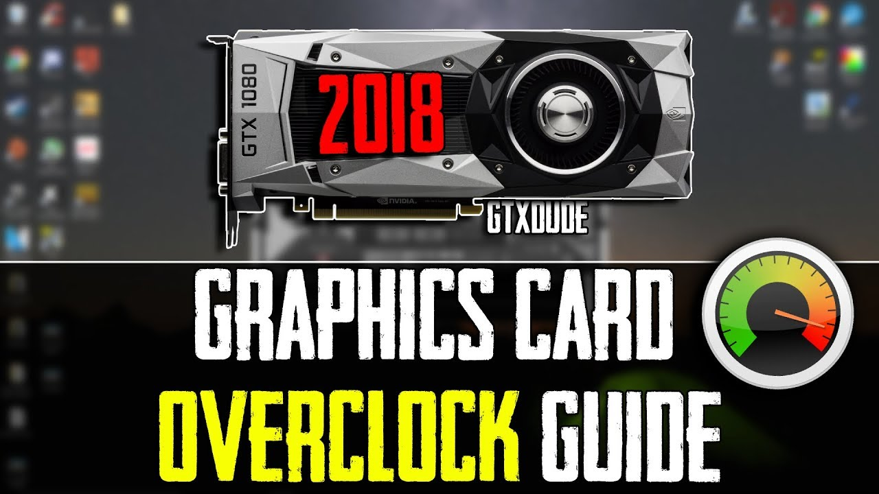 How To Overclock Your GPU | Fast & Easy Guide 2019