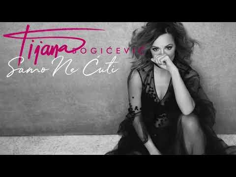 Tijana Bogicevic - Samo Ne Cuti (Official Audio 2018)