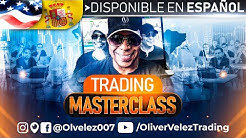 #Trading Master Class With Oliver Velez (Original English Version)