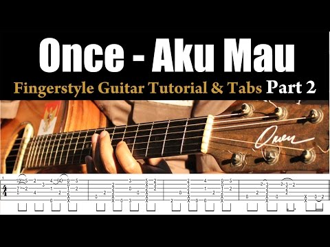 Once - Aku Mau - Fingerstyle Guitar Tutorial (Lesson) & TABS Part 2