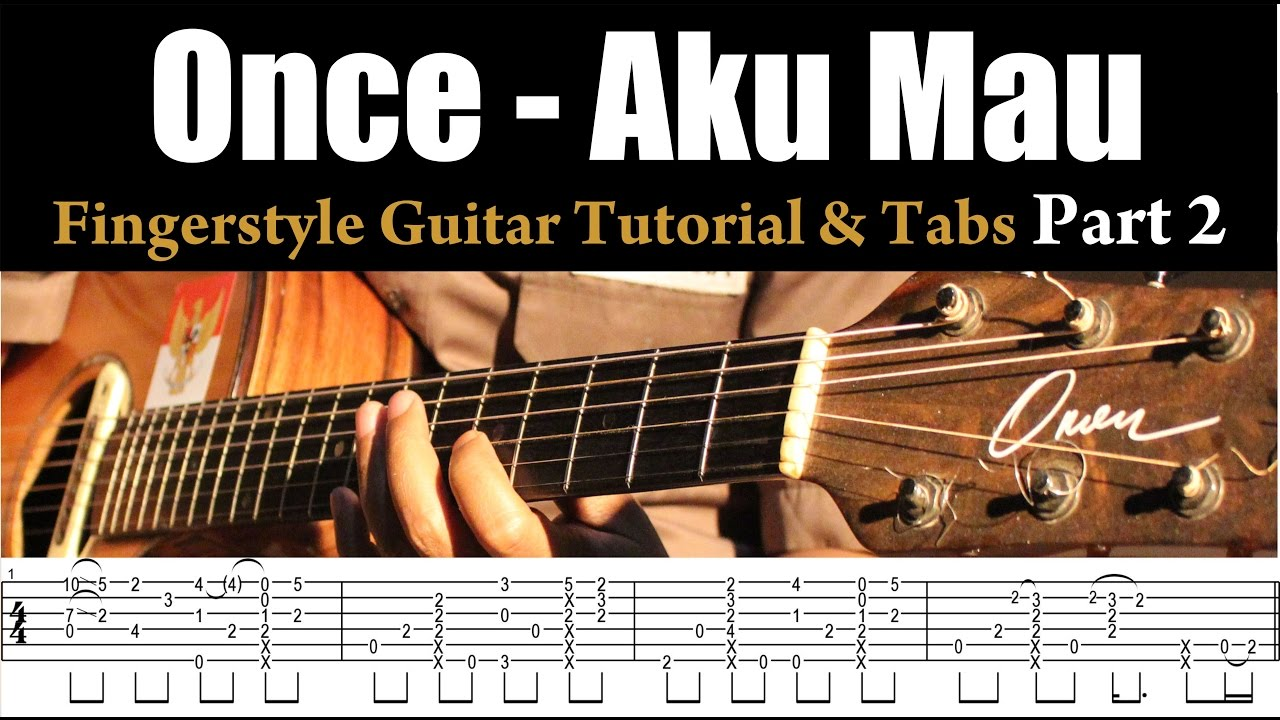 Once Aku Mau Fingerstyle Guitar Tutorial Lesson Tabs Part 2