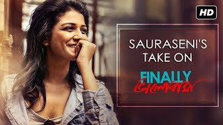 sauraseni-s-take-on-finally-bhalobasha-finally-sauraseni-maitra-svf