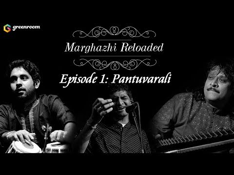 Marghazhi Reloaded Episode 1 - Pantuvarali Ft. Rajhesh Vaidhya, Mahesh Raghvan, Mt Aditya Srinivasan