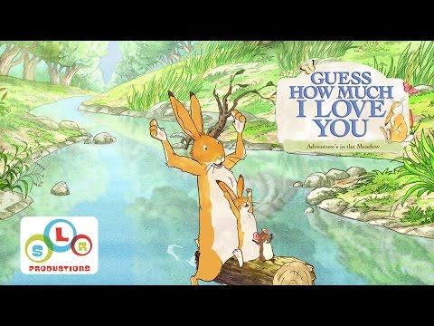 Guess How Much Love You Adventures In The Meadow Where Does The River Go