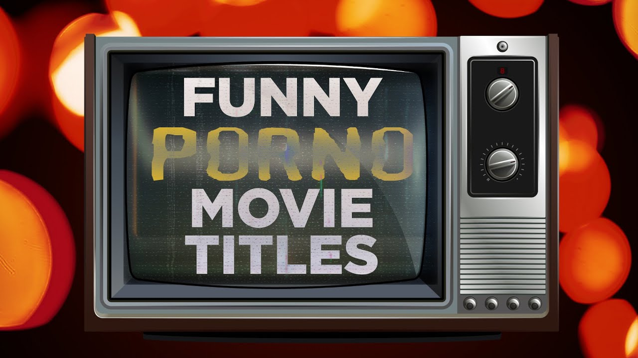 Porn parodies with titles that are absolutely creative