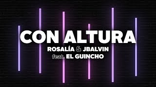 ROSALÍA, J Balvin - Con Altura (Letra) ft. El Guincho