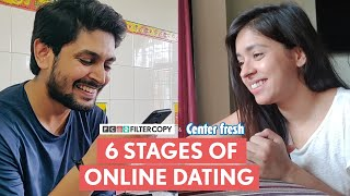 FilterCopy | 6 Stages Of Online Dating | Ft. Devika Vatsa and Ayush Nathani