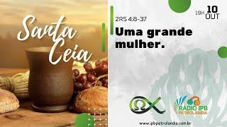 Uma grande mulher.   2 Reis 4:8-37   Rev. Elias Siqueira    PIPCP