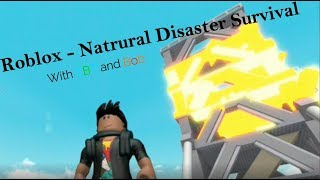 Roblox - Natural Disaster Survival - With TBT and Bob