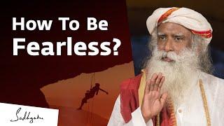 How To Go Beỳond Fear – Sadhguru