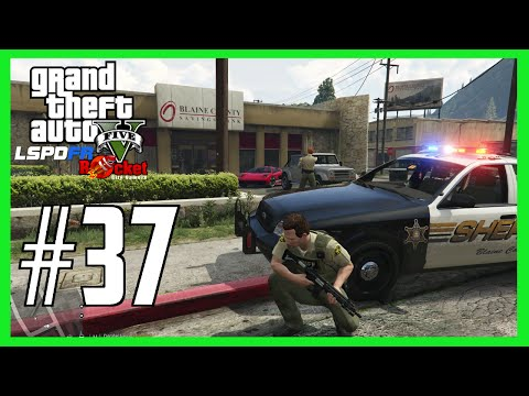 Blaine County Savings Bank Robbery - GTAV LSPDFR Episode #37