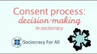 Consent: decision-making in sociocracy