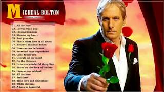 Michael Bolton Greatest Hits Full Album Playlist--The Best Of Michael Bolton Nonstop Songs
