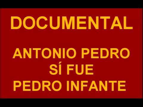 DOCUMENTAL ANTONIO PEDRO SI FUE PEDRO INFANTE