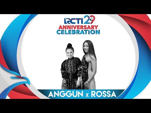 "RCTI 29 : ANNIVERSARY CELEBRATION – Anggun X Rossa ""The Good Is Back"" [23 Agustus 2018]"