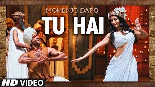 "Download ""TU HAI"" Video Song | MOHENJO DARO | A.R. RAHMAN,SANAH MOIDUTTY | Hrithik Roshan & Pooja Hegde"