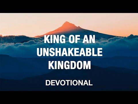 King of an Unshakable Kingdom