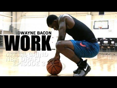 "Dwayne Bacon: Episode 3 ""WORK"" - NBA Pre-Draft - The Scoring Machine"