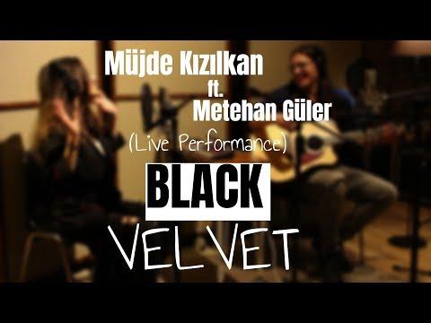 MÜJDE KIZILKAN ft. METEHAN GÜLER   BLACK VELVET /live cover in bilgi music studios)