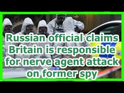 24h News - Russian official claims Britain is responsible for nerve agent attack on former spy