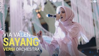 SAYANG - VIA VALEN VERSI ORCHESTRA | Malik Entertainment