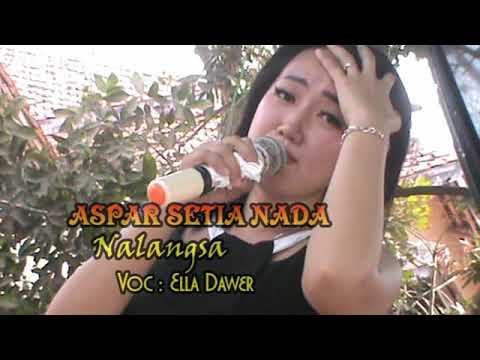 Aspar Setia Nada / NALANGSA / Ella Dawer