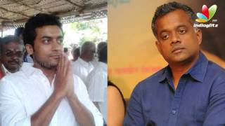 Surya gave 10 Crores for Gautham Menon | Tamil Cinema News | Singam 2
