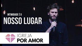 INTIMIDADE É O NOSSO LUGAR - Pedro Zavarelli   10/06/2018