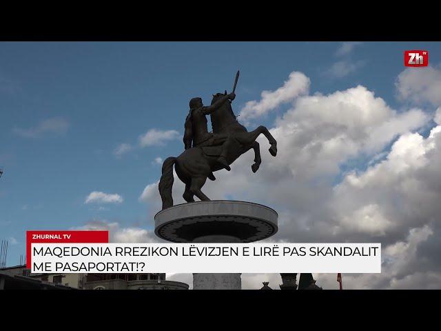 Maqedonia rrezikon lëvizjen e lirë pas skandalit me pasaportat!?