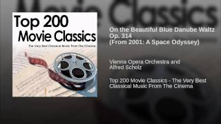 On the Beautiful Blue Danube Waltz Op. 314 (From 2001: A Space Odyssey)