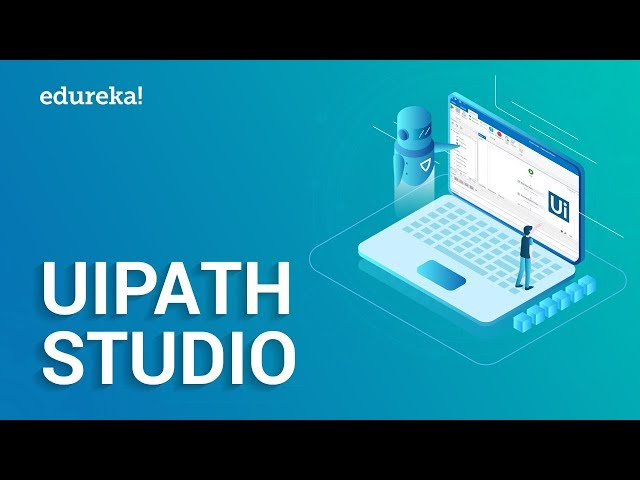Introduction To UiPath Studio | UiPath Components Explained | RPA Tutorial For Beginners | Edureka