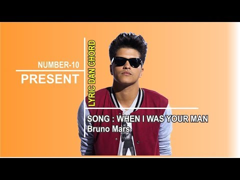 Chord and Lyric - When I was Your Man-Bruno Mars