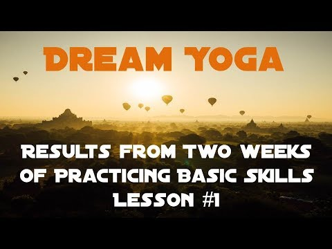 Results after two weeks of: Dream Yoga - Basic Skills Lesson #1
