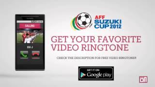 Thailand National Anthem - Video Ringtone: AFF Suzuki Cup 2012