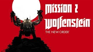 Wolfenstein The New Order | Gameplay Walkthrough | Mission 2 | Asylum