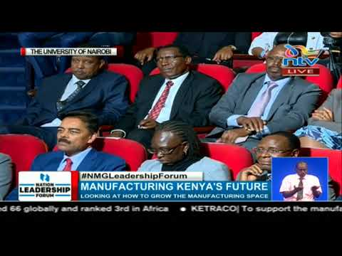 Nation Leadership forum: Manufacturing Kenya's future