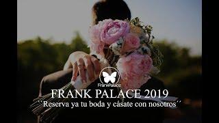 Frank Palace 2019 / Reserva ya tu boda