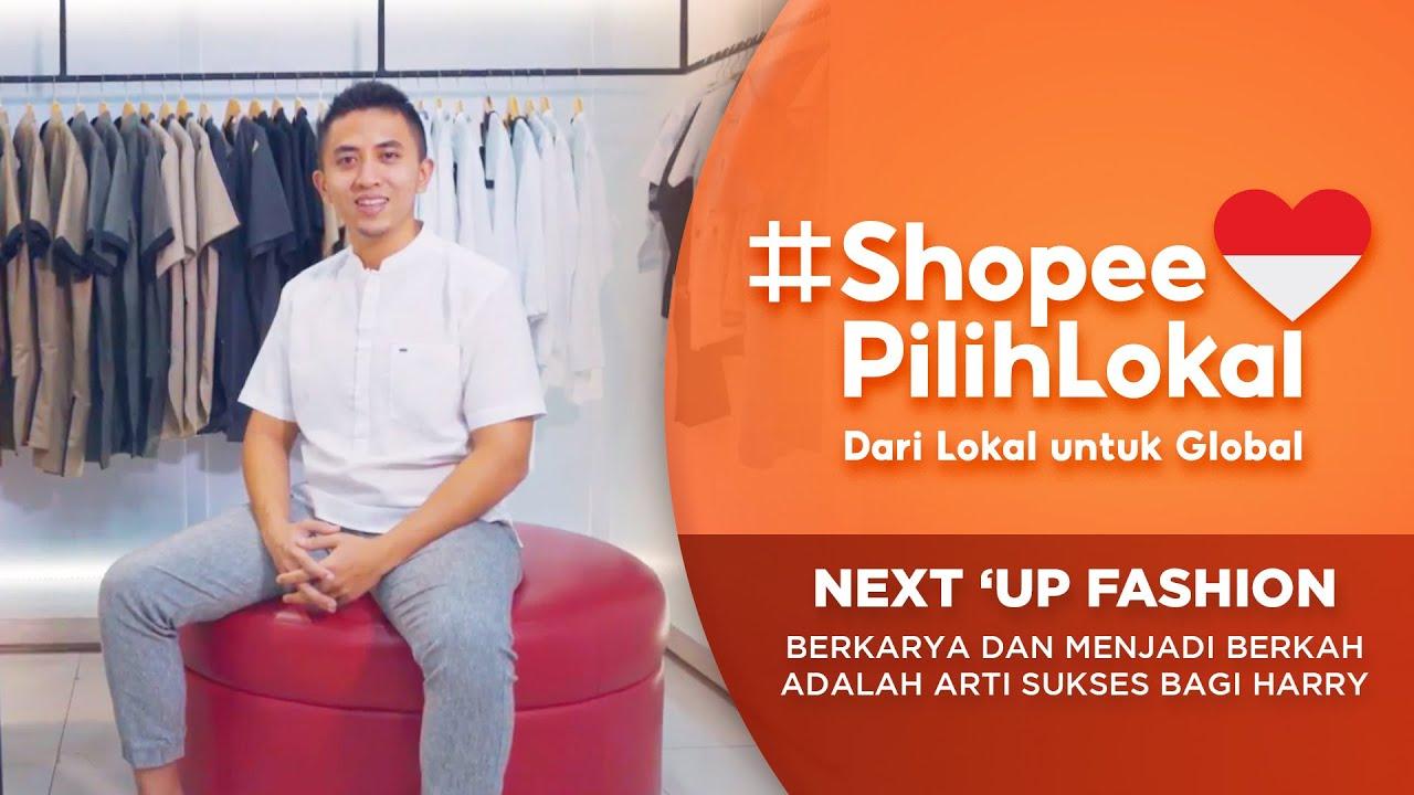 NEXT 'UP FASHION: Berkarya dan Menjadi Berkah adalah Arti Sukses Sebenarnya | Shopee Pilih Lokal