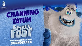 Smallfoot Official Soundtrack | Perfection - Channing Tatum | WaterTower