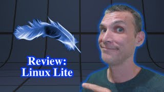 Review: Linux Lite - Simple Fast FREE
