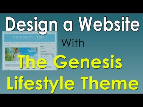How to Customize the Genesis Lifestyle Theme - Tutorial