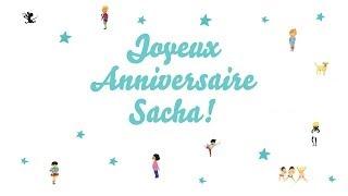 ♫ Joyeux Anniversaire Sacha! ♫