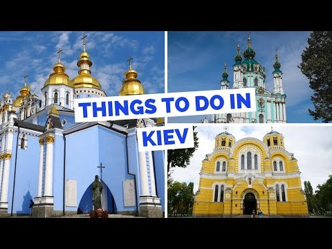 Kyiv (Київ) - 20 things to do Kiev, Ukraine Travel Guide