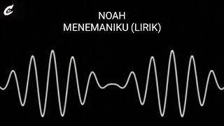 NOAH - MENEMANIKU (LYRIC)