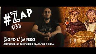 #ZAP - Dopo l'Impero: Giustiniano e la ricostituzione dell'Impero di Roma [032]