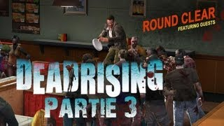 ROUND CLEAR - Dead Rising - Partie 3